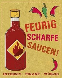 Feurig scharfe Saucen: Intensiv - Pikant - Würzig -